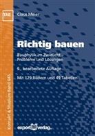 Claus Meier, Claus (Prof. Dr.-Ing. habil.) Meier, Wilfried J. Bartz, Wilfrie J Bartz - Richtig bauen