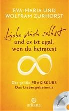 Eva-Maria Zurhorst, Wolfram Zurhorst - Liebe dich selbst und es ist egal wen du heiratest, m. Audio-CD. Tl.1