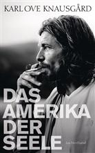 Karl O. Knausgård, Karl Ove Knausgård - Das Amerika der Seele