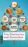 Ella Danz, Isabel Morf, Isabel u Morf, Friederik Schmöe, Friederike Schmöe, Jennifer Wind... - Von Zimtsternen und Zimtzicken