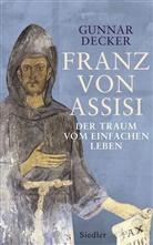 Gunnar Decker - Franz von Assisi