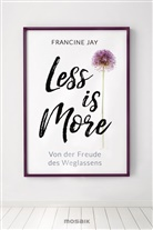 Francine Jay - Less is More