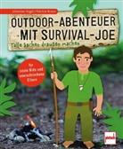 Patricia Braun, Johanne Vogel, Johannes Vogel - Outdoor-Abenteuer mit Survival-Joe
