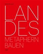 Roland Burgard - Landes. Metaphern Bauen