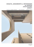 Roberto Fabbri, Sara Saragoça Soares, Ricardo Camacho, Roberto Fabbri, Sar Saragoça Soares, Sara Saragoça Soares - Essays, Arguments & Interviews on Modern Architecture Kuwait