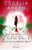 Cecelia Ahern - Perfect - Willst du die perfekte Welt?