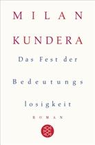 Milan Kundera - Das Fest der Bedeutungslosigkeit
