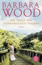 Barbara Wood - Die Insel des verborgenen Feuers