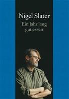 Nigel Slater, Jonathan Lovekin - Ein Jahr lang gut essen