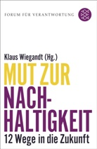 Klau Wiegandt, Klaus Wiegandt - Mut zur Nachhaltigkeit