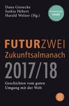 Dana Giesecke, Saski Hebert, Saskia Hebert, Harald Welzer, Harald Welzer (Prof. Dr.) - FUTURZWEI Zukunftsalmanach 2017/18