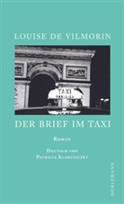 Louise de Vilmorin, Louise de Vilmorin, Patricia Klobusiczky - Der Brief im Taxi