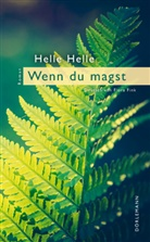 Helle Helle, Flora Fink - Wenn Du magst