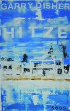 Garry Disher - Hitze