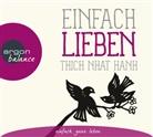 Thich Nhat Hanh, Herbert Schäfer - Einfach lieben, 1 Audio-CD (Hörbuch)