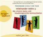 Friedemann Schulz Von Thun, Christian Baumann, Ursula Berlinghof, Gabriele Gerlach, Philipp Kreisselmeier, Andreas Neumann... - Miteinander reden. Tl.3, 4 Audio-CDs (Hörbuch)