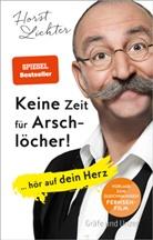 Till Hoheneder, Horst Lichter - Keine Zeit für Arschlöcher!