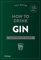 Dave Broom - How to Drink Gin