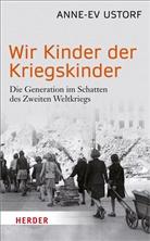 Anne-Ev Ustorf - Wir Kinder der Kriegskinder