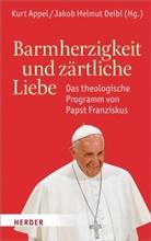 Franziskus, Kurt Appel, Jakob Helmut Deibl, Helmut Deibl - Barmherzigkeit und zärtliche Liebe
