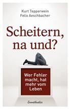 Felix Aeschbacher, Kur Tepperwein, Kurt Tepperwein - Scheitern, na und?