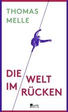 Thomas Melle - Die Welt im Rücken