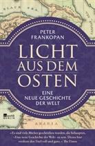 Peter Frankopan - Licht aus dem Osten