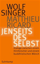 Matthieu Ricard, Wol Singer, Wolf Singer - Jenseits des Selbst