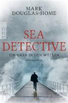 Mark Douglas-Home - Sea Detective: Ein Grab in den Wellen