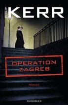 Philip Kerr - Operation Zagreb