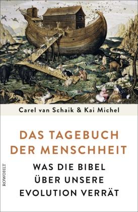 Kai Michel, Carel va Schaik, Carel van Schaik - Das Tagebuch der Menschheit - Was die Bibel über unsere Evolution verrät