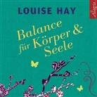 Louise Hay, Louise L. Hay, Rahel Comtesse, Louise Hay, Louise L. Hay - Balance für Körper und Seele, 1 Audio-CD (Hörbuch)