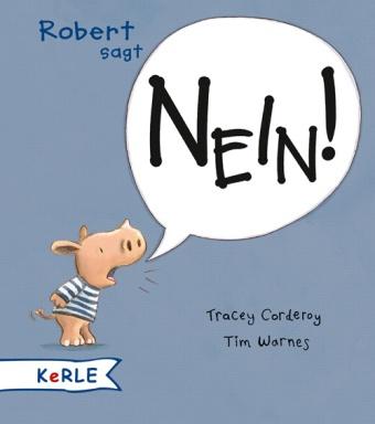 Tracey Corderoy, Tim Warnes, Tim Warnes - Robert sagt Nein! - Miniausgabe