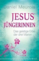 Daniel Meurois - Jesus' Jüngerinnen