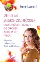 Irene Lauretti - Deine 26 Energieschlösser entschlüsselt durch die großen Arkana des Tarot