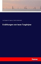 Friedrich Bodenstedt, Ivan Sergeevic Turgenev, Ivan Sergeevich Turgenev, Iwan S. Turgenjew - Erzählungen von Iwan Turgénjew