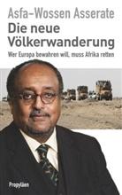 Asserate, Asfa-Wossen Asserate, Asfa-Wossen (Prinz) Asserate, Prinz Asfa-Wossen Asserate - Die neue Völkerwanderung