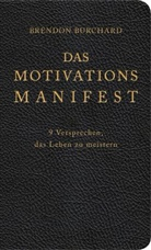 Burchard, Brendon Burchard - Das MotivationsManifest