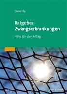 Daniel Illy - Ratgeber Zwangserkrankungen