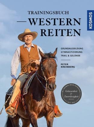 Peter Kreinberg - Trainingsbuch Westernreiten - Grundausbildung, Gymnastizierung, Trail & Gelände
