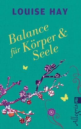 Hay, Louise Hay, Louise L. Hay - Balance für Körper & Seele