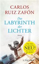 Carlos Ruiz  Zafon, Carlos Ruiz Zafón - Das Labyrinth der Lichter