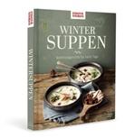 esse & trinken, essen & trinken - Wintersuppen - Wohlfühlgerichte für kalte Tage