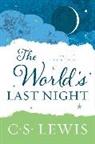 C S Lewis, C. S. Lewis - The World's Last Night