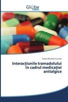 Sorina Nicoleta Cucuiet - Interactiunile tramadolului în cadrul medicatiei antialgice