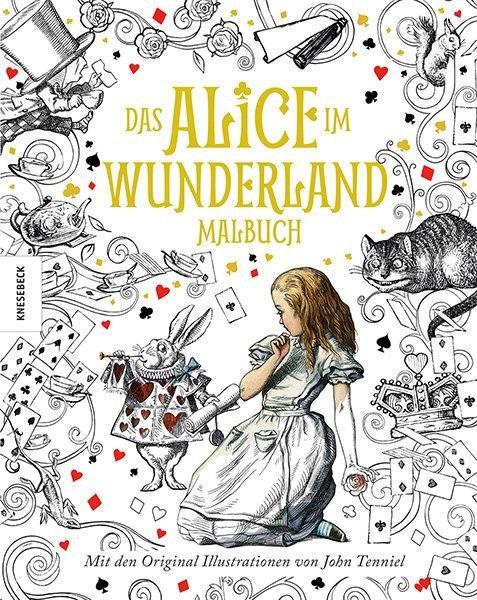 Lewis Carroll, John Tenniel - Das Alice im Wunderland Malbuch - Mit den Originalillustrationen von John Tenniel