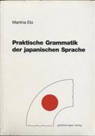 Martina Ebi - Praktische Grammatik der japanischen Sprache