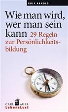 Rolf Arnold - Wie man wird, wer man sein kann