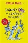 Roald Dahl - Danny el campeon del mundo / Danny The Champion of the World