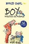 Roald Dahl - Boy. Relatos de infancia / Boy. Tales of Childhood